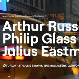 Manchester Camerata Presents The Music Of Arthur Russell, Philip Tickets | The Monastery Manchester  | Sat 12th June 2021 Lineup