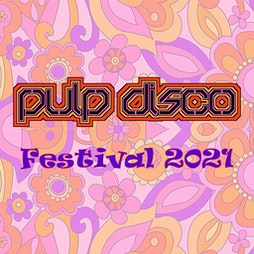 Pulp Disco Festival 2021 Tickets | Chester Lakes Chester  | Sat 25th September 2021 Lineup