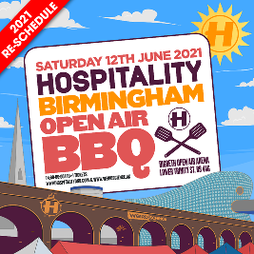 Hospitality Birmingham Open Air BBQ Tickets | Digbeth Arena Birmingham  | Sat 12th June 2021 Lineup