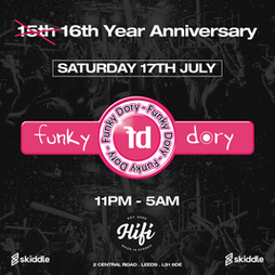 Funky Dory 15/16 Year Anniversary -With NIKKI BELLE - Live PA Tickets   HiFi Club Leeds    Sat 17th July 2021 Lineup