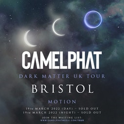 CamelPhat - Dark Matter Tour Bristol (Night Show) SOLD OUT Tickets | Motion Bristol  | Sat 19th March 2022 Lineup