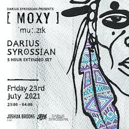 JB's Launch Party - Moxy Muzik presents Darius Syrossian 5hr set Tickets | Joshua Brooks Manchester  | Fri 23rd July 2021 Lineup
