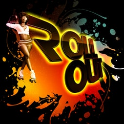 Roll Out Tickets   Rollernation  London    Sun 13th June 2021 Lineup