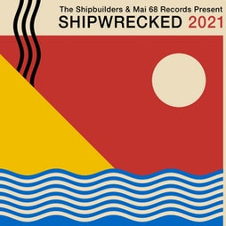 Shipwrecked Alldayer Tickets | Phase One Liverpool  | Sat 14th August 2021 Lineup