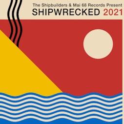Shipwrecked Alldayer Tickets | Future Yard Birkenhead  | Sat 14th August 2021 Lineup