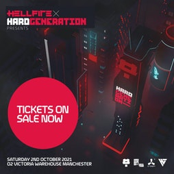 Hard Generation x Hellfire Tickets | O2 Victoria Warehouse Manchester  | Sat 2nd October 2021 Lineup